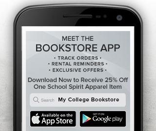 Picture of smartphone. Meet the Bookstore App. Track orders, rental reminders and exclusive offers. Download now from App Store to receive 25ff one School Spirit apparel item.